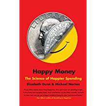 Happy Money: The Science of Happier Spending (English Edition)