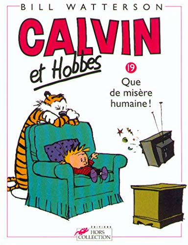 Calvin et Hobbes, tome 19 : Que de misère humaine ! par Bill Watterson