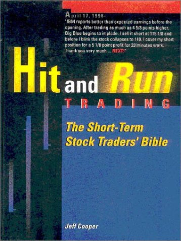 Hit & Run Trading: The Short-Term Stock Traders Bible