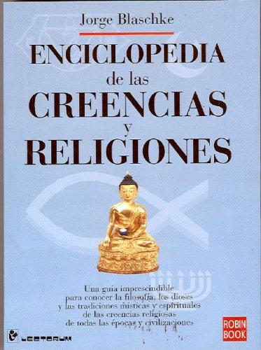 Enciclopedia De Las Creencias Y Religiones/Encyclopaedia of Beliefs and Religions por Jorge Blaschke
