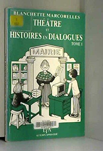 Théâtre et histoire en dialogue, tome 1