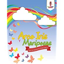 Arco Iris Y Mariposas: Libro De Colorear De Chicas Edad 3