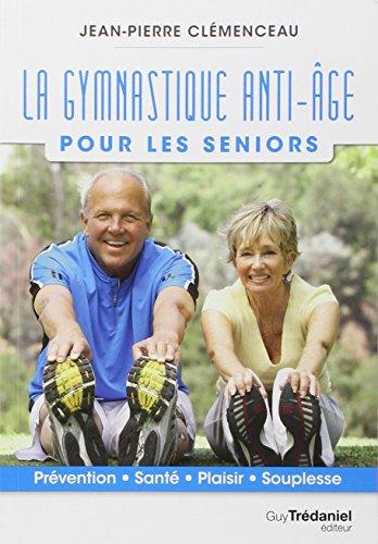 La gymnastique anti-âge pour les seniors par Jean-Pierre Clémenceau