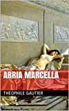 Arria Marcella: A Souvenir of Pompeii (English Edition)