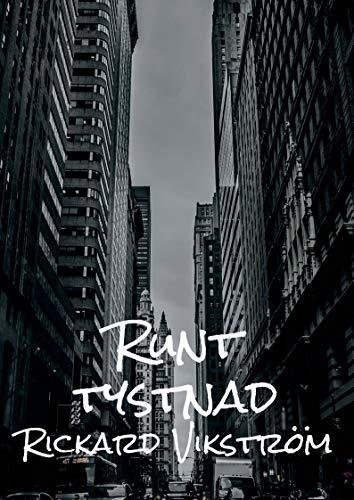 Runt tystnad (Swedish Edition) por Rickard  Vikström