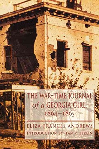 [The War-time Journal of a Georgia Girl, 1864-1865] (By: Eliza Frances Andrews) [published: December, - Andrews Frances Eliza
