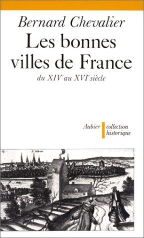 Les Bonnes villes de France du XIVe au XVIe siècle