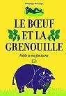 Le Boeuf et la Grenouille: Fable à ma fontaine par Descamps
