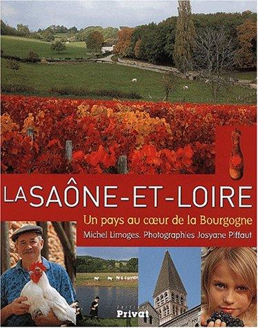 La Saône-et-Loire. Un pays au coeur de la Bourgogne