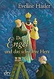 Der Engel und das schwarze Herz - Eveline Hasler