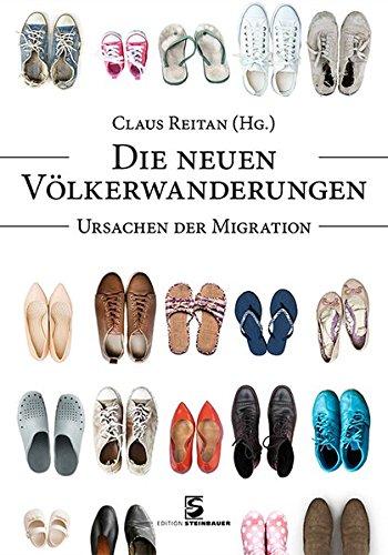 Die neuen Völkerwanderungen: Ursachen der Migration