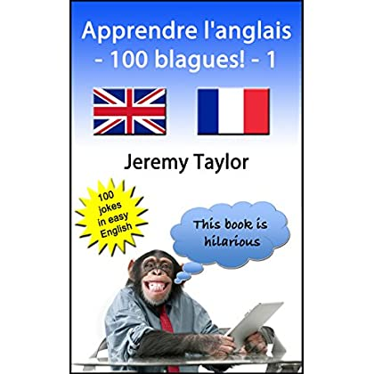 Apprendre l'anglais - 100 blagues! 1 (Language Learning Joke Books)