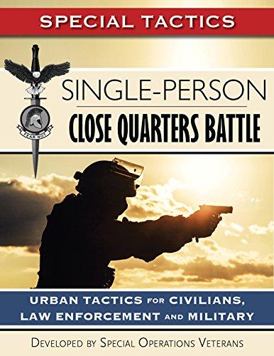 Single-Person Close Quarters Battle: Urban Tactics for Civilians, Law Enforcement and Military (Special Tactics Manuals Book 1) (English Edition) por Special Tactics