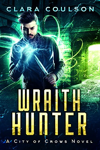 Wraith Hunter (City of Crows Book 3) by [Coulson, Clara]