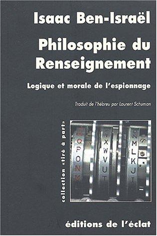 Philosophie du renseignement : Logique et morale de l'espionnage
