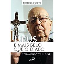 Deus é Mais Belo que o Diabo Testamento espiritual (Portuguese Edition)