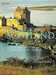 Heritage of Scotland: A Cultural History of Scotland and Its People