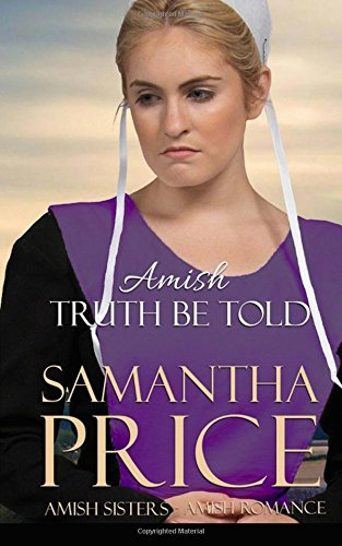 Amish Truth Be Told Amish Sisters Volume 2