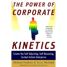 The Power of Corporate Kinetics: Self-Adapting, Self-Renewing, Instant-Action Enterprise