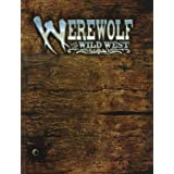 Werewolf: The Wild West : Lla Storytelling Game of Historical Horror