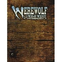 Werewolf: The Wild West : Lla Storytelling Game of Historical Horror (Werewolf - The Apocalypse)