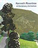 Kenneth Rowntree - A Centenary Exhibition