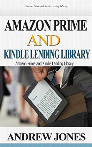 Amazon Prime and Kindle Lending Library: Kindle Unlimited: Get Your Money's Worth from Amazon Prime (Free books, Free Movie, Prime Music, Free audio, Beginners ... books, Free Movie Book 1) (English Edition) Prime Ebook-lending-library