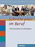 Schritte plus im Beruf 2-6: Kommunikation am Arbeitsplatz.Deutsch als Fremdsprache / Übungsbuch mit Audio-CD