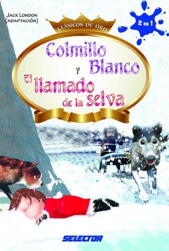 Colmillo blanco y El llamado de la selva (Infantil) por Jack London