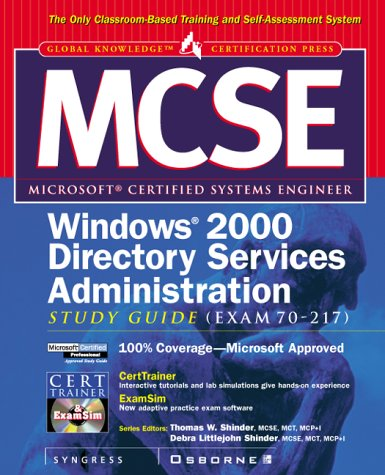 MCSE Implementing and Administering a Windows 2000 Directory Services Infrastructure Study Guide (Exam 70-217) (Global Knowledge Certification Press) por Syngress Media  Inc.