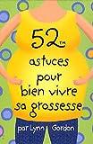 52 Astuces pour bien vivre sa grossesse : 52 cartes