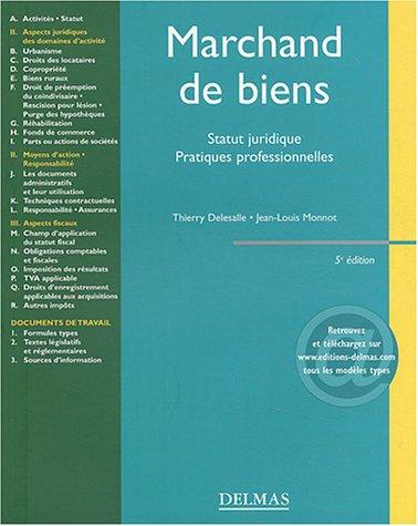 Marchands de biens : Statut juridique, pratiques professionnelles par Jean-Louis Monnot