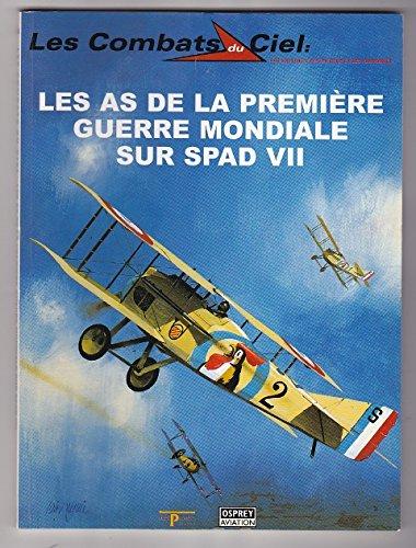 Les as de la Première guerre mondiale sur Spad VII (Les combats du ciel) par Jon Guttman