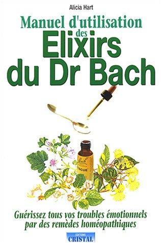 Manuel d'utilisation des élixirs du Dr Bach par Alicia Hart
