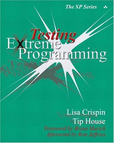 Testing Extreme Programming (The Xp Series) por Lisa Crispin