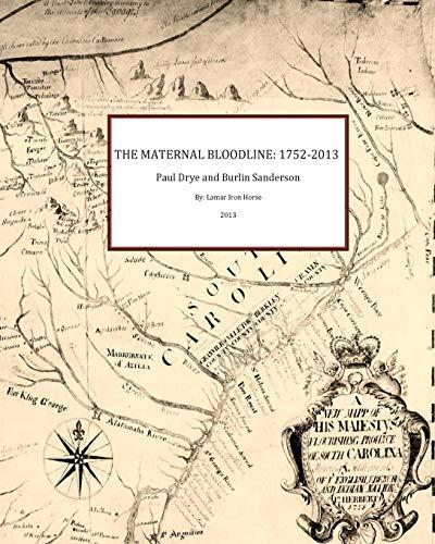 The Maternal Bloodline: 1752-2013, Paul Drye and Burlin Sanderson PDF Books