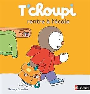 """Afficher """"T'Choupi rentre à l'école"""""""