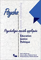 Psychologie sociale appliquée : Education - Justice - Politique