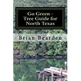 Go Green: Tree Guide For North Texas (English Edition)
