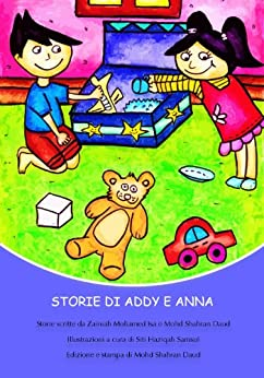 Storie di Addy e Anna di [Isa, Zainiah Mohamed, Daud, Mohd Shahran]