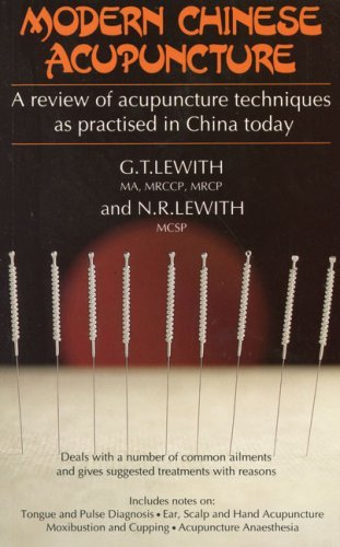 Modern Chinese Acupuncture: A Review of Acupuncture Techniques as Practised in China Today by G.T. Lewith (1-Mar-1994) Paperback