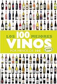 Los 100 mejores vinos por menos de 10 euros, 2016 par Alicia Estrada Alonso