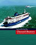 Remembering the Chunnel Beaters: The Pride of Dover and the Pride of Calais