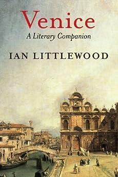 Venice: A Literary Companion by [Littlewood, Ian]
