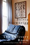 The Delivery Room by Brownrigg, Sylvia (2007) Paperback