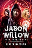 Jason Willow: Face Your Demons: Volume 1