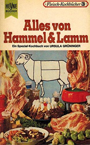 Alles von Hammel und Lamm. Das Spezial-Kochbuch für Lamm-, Hammel- und Schaffleisch (Fleisch-Kochbücher Band 3)