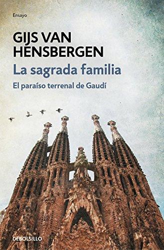 La Sagrada Familia : el paraíso terrenal de Gaudí (ENSAYO-ARTE, Band 26207)