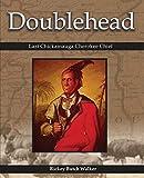 Doublehead Last Chickamauga Cherokee Chief - Rickey Butch Walker