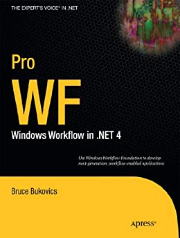 Pro WF: Windows Workflow in .NET 4 von [Bukovics, Bruce]
